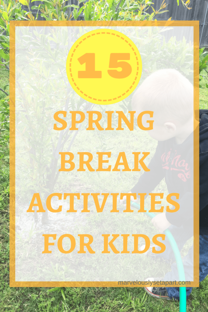 15 spring break activities for kids graphic