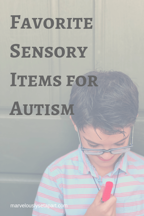 Favorite sensory items for Autism