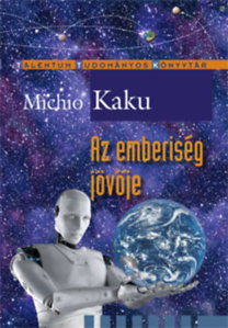 Michio Kaku: Az emberiség jövője