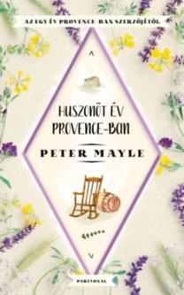Peter Mayle: Huszonöt év Provence-ban