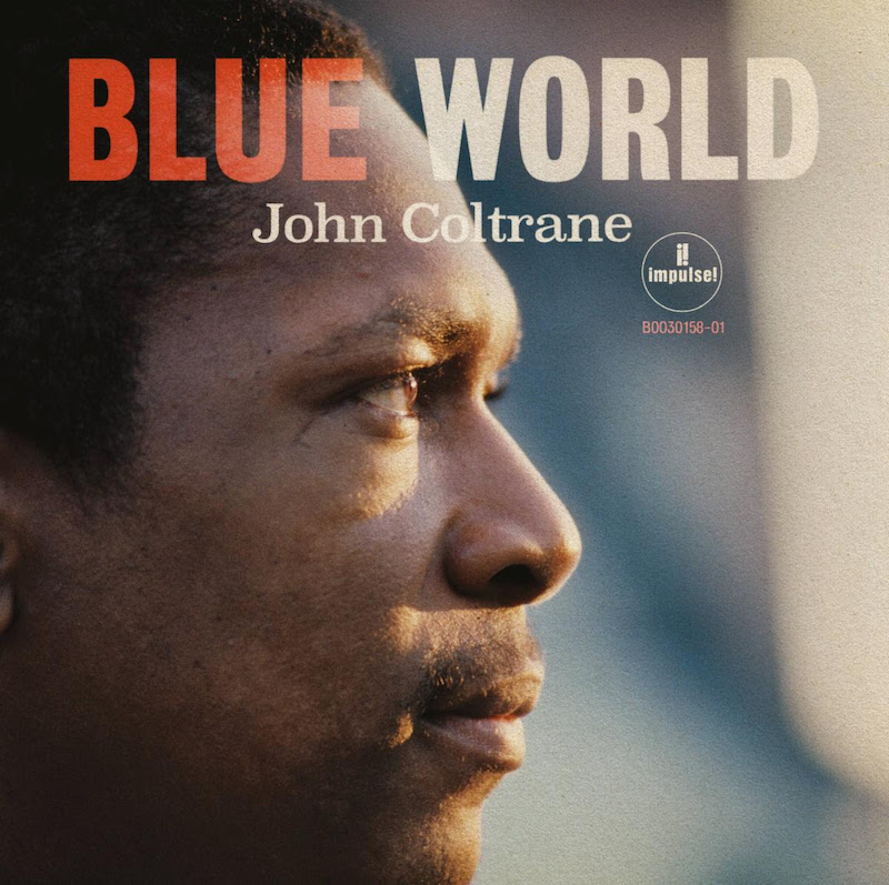 "John Coltrane ""Blue World"""