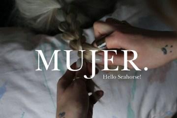 La trenza como ritual de amor: Hello Seahorse! presenta el video de Mujer