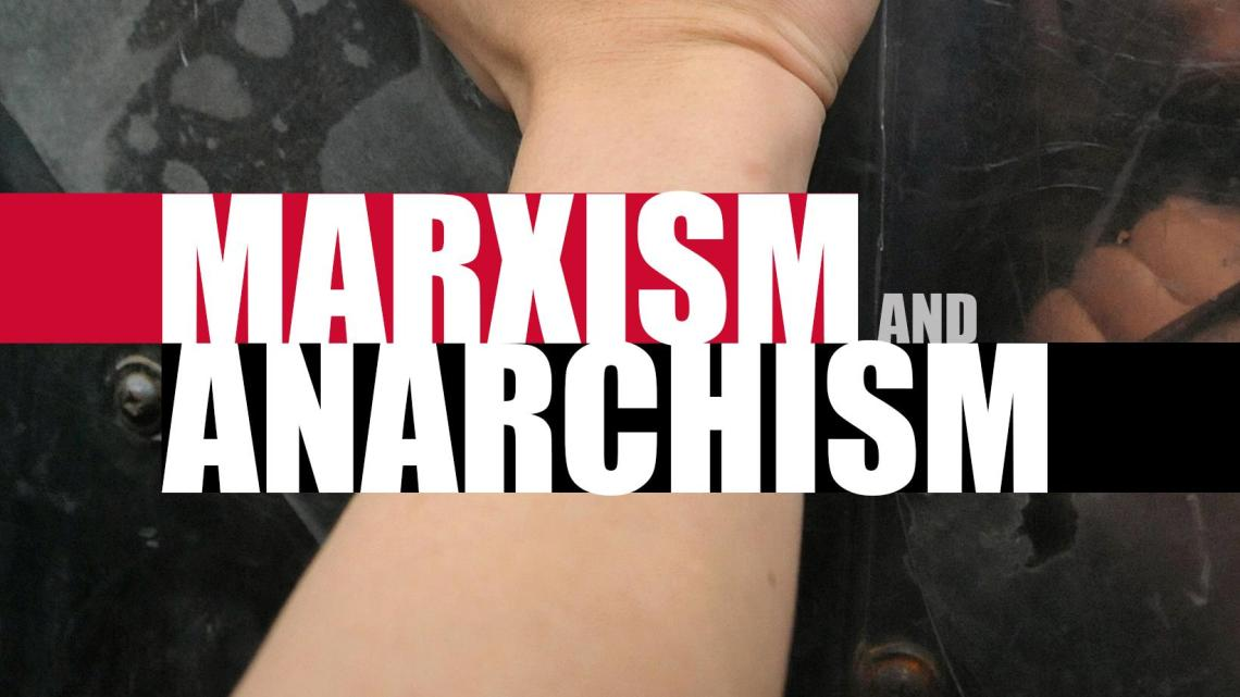 Marxism and Anarchism