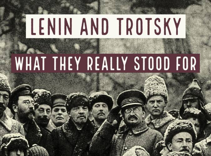Why you should read Lenin and Trotsky: What They Really Stood For