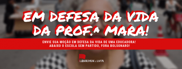 Nazi students threaten Brazilian teacher: campaign in defence of the life of Prof. Mara