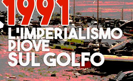 1991 L'imperialismo piove sul Golfo