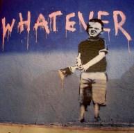 Banksy | Whatever