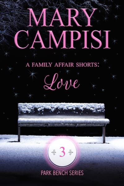 A Family Affair Shorts: Love (Park Bench Series) by Mary Campisi