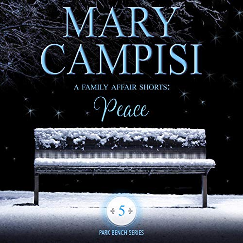 A Family Affair Shorts: Peace (Park Bench Series) by Mary Campisi