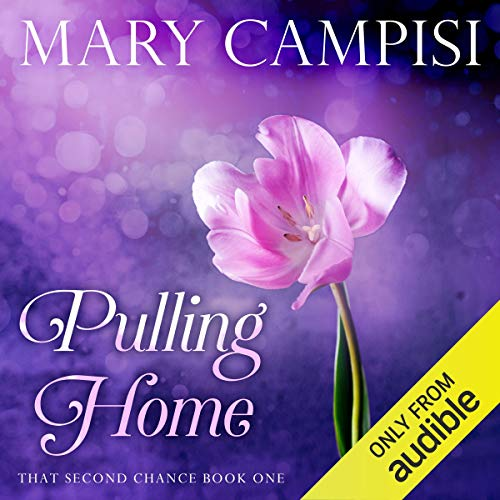 Pulling Home (That Second Chance) by Mary Campisi