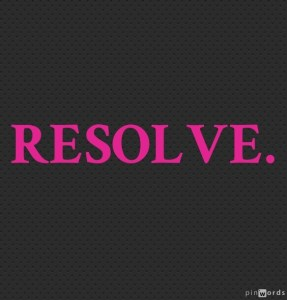 Resolve to