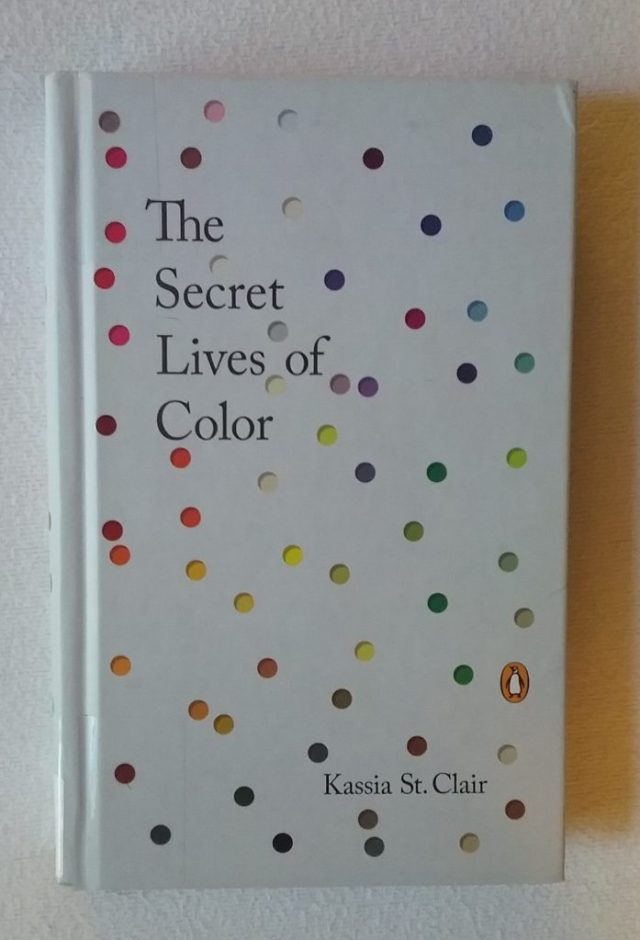 The Secret Lives of Color by Kassia St. Clair.