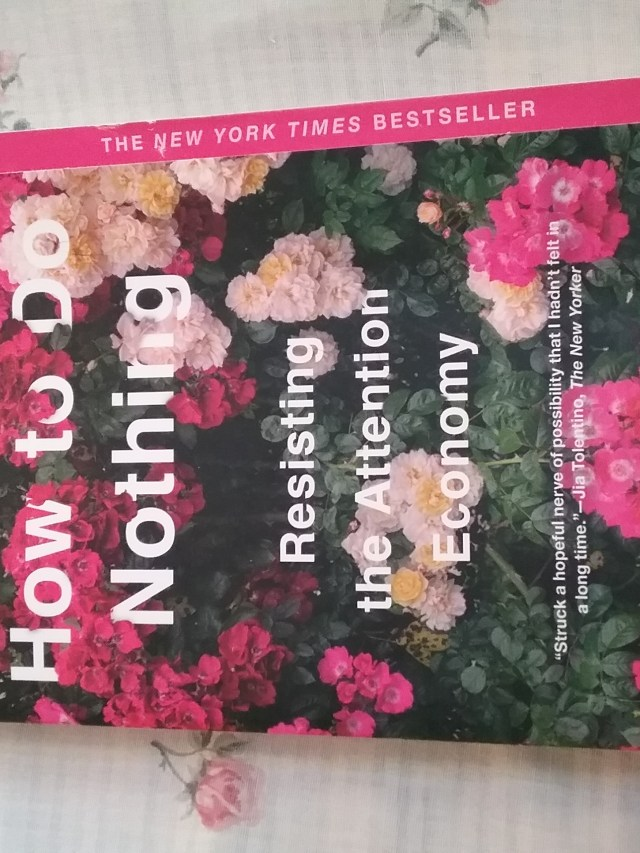 """Book: """"How to Do Nothing: Resisting the Attention Economy"""" by Jenny Odell."""