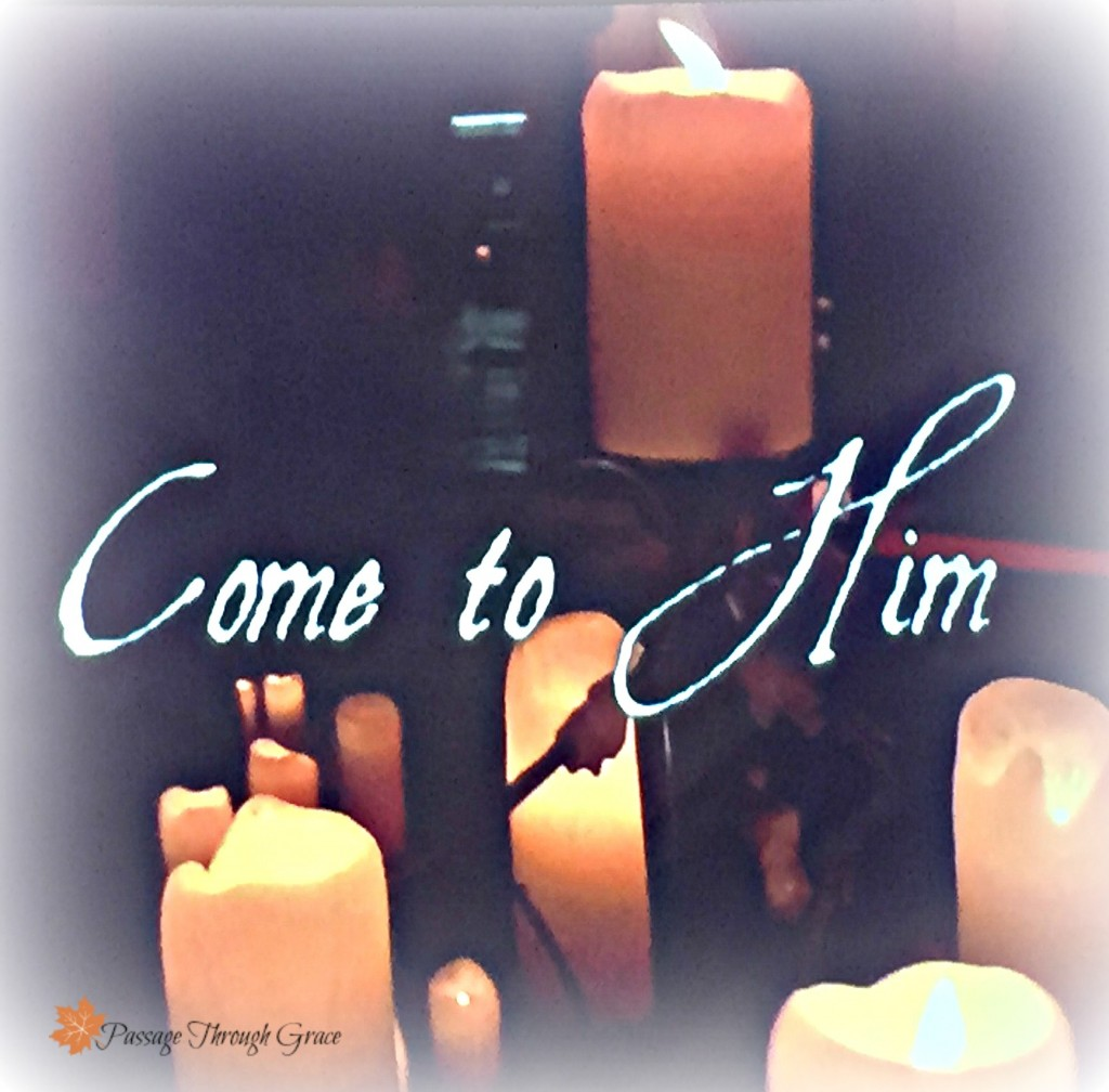 come to him