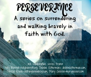 Perseverance ~ Bravely Overcoming Fear