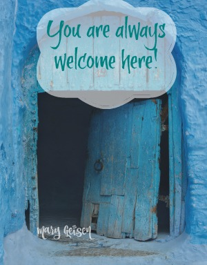 Home ~ You are Always Welcome Here