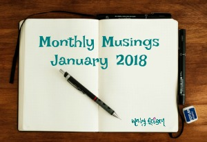 Monthly Musings ~ January 2018