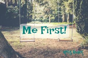 Sabbath Offerings ~ Me First!