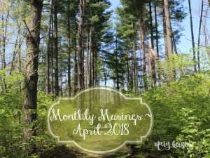 Monthly Musings ~ April 2018