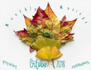 Monthly Musings ~ October 2018