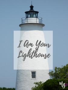 I Am Your Lighthouse