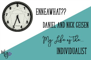 EnneaWhat?? My Life as the Individualist – Daniel & Nick Geisen