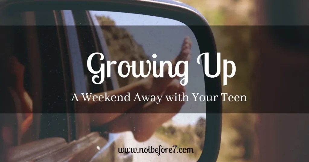 Here are the resources and ideas I used to plan a memorable and fun weekend away with my teenager.