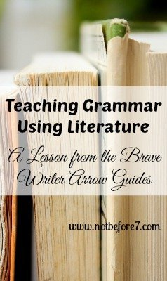 One example of how our family learns grammar using literature with the Brave Writer Arrow Guides as our language arts backbone.