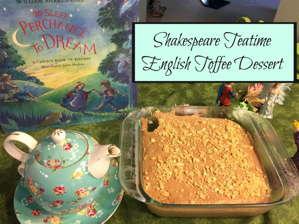 Our Shakespeare Teatime included an English Toffee Dessert. Click to see our entire teatime experience.