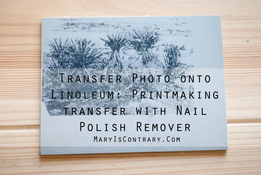 Transfer Photo onto Linoleum: Printmaking Transfer with Nail Polish Remover