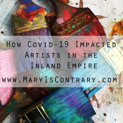 How Covid-19 Impacted Artists in the Inland Empire