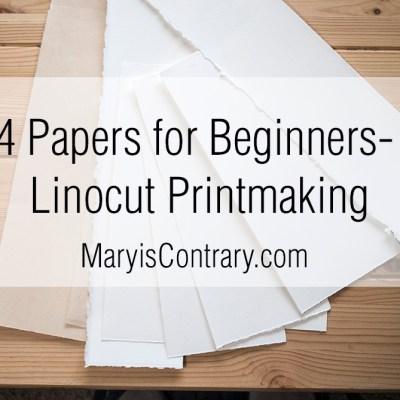 4 Papers for Beginners – Linocut Printmaking