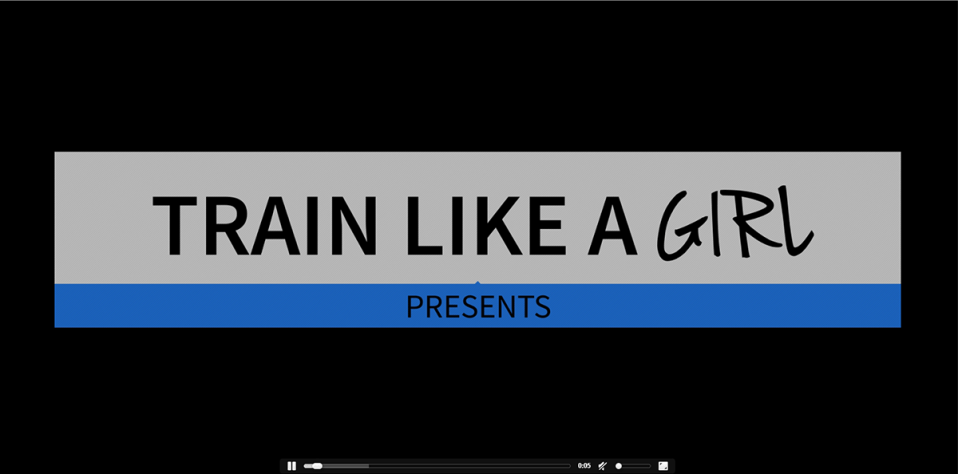 Train Like a Girl Video Promo