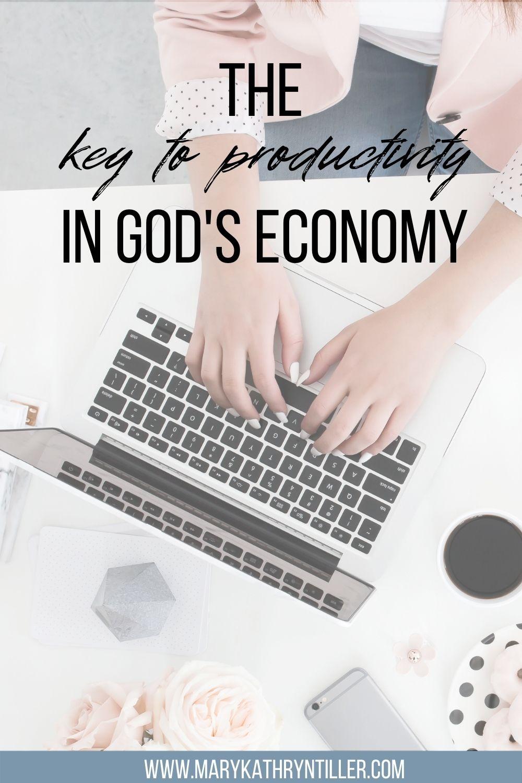The Key to Productivity in God's economy
