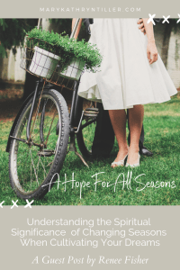 Understanding the Spiritual Significance of changing Seasons When Cultivating Your Dreams