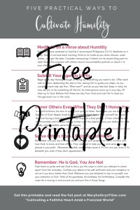 Five Practical Ways to Cultivate Humility. Download a free printable and read the full post at MaryKathrynTiller.com. #spiritualgrowth #discipleship #faith #christian #jesusgirl #biblestudy #freeresource #printable