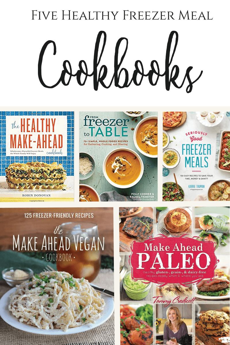 The best Healthy Freezer Meal Cookbooks for whole food, clean eating, paleo, and vegan diets.