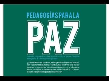 Parte II. Pedagogías para la paz. 48 preguntas sobre la construcción de paz en Colombia.