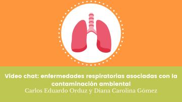 Video chat enfermedades respiratorias asociadas con la contaminación ambiental