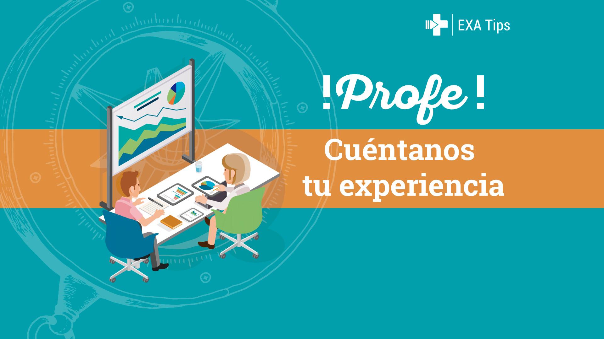 exatips_cuentanos_tu_experiencia_profe