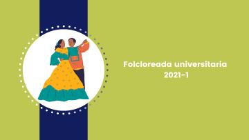 Folcloreada universitaria 2021-1