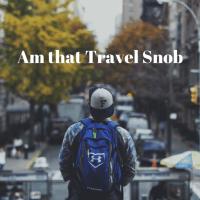travel snob