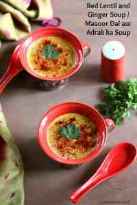 Red Lentils and Ginger Soup / Masoor Dal aur Adrak ka Soup