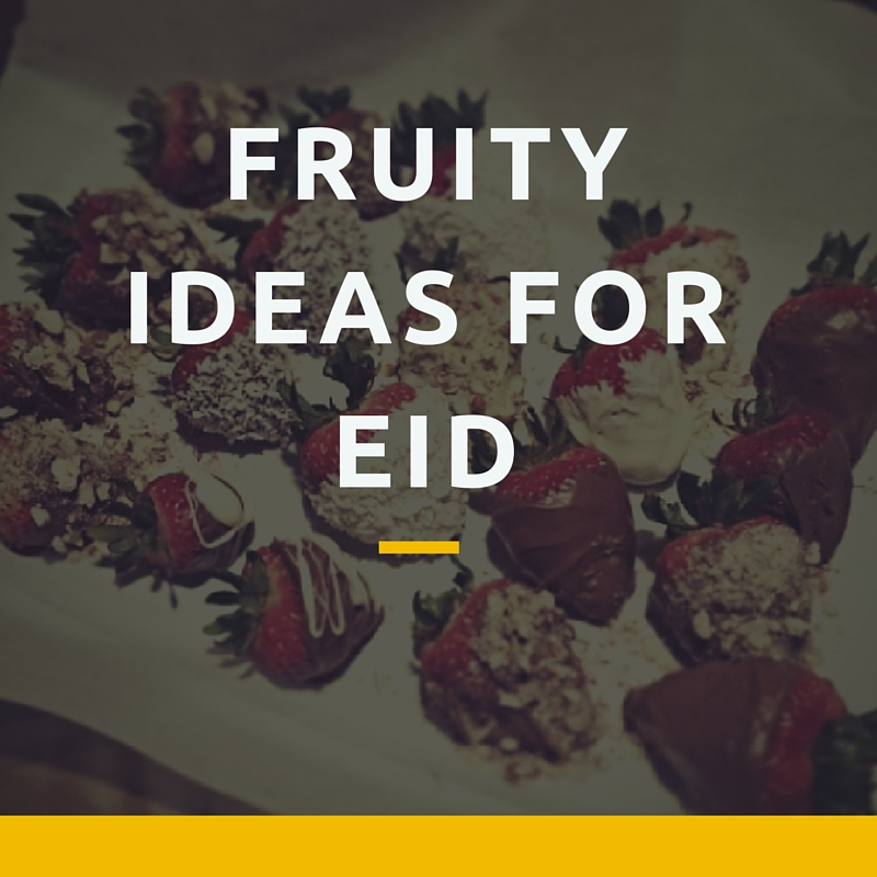 Fruity ideas for eid