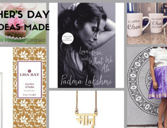 Mother's Day Gift Ideas Created by South Asian Women