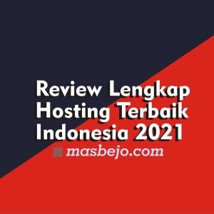 Review Lengkap Hosting Terbaik Indonesia 2021