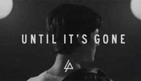 Until It's Gone - Linkin Park