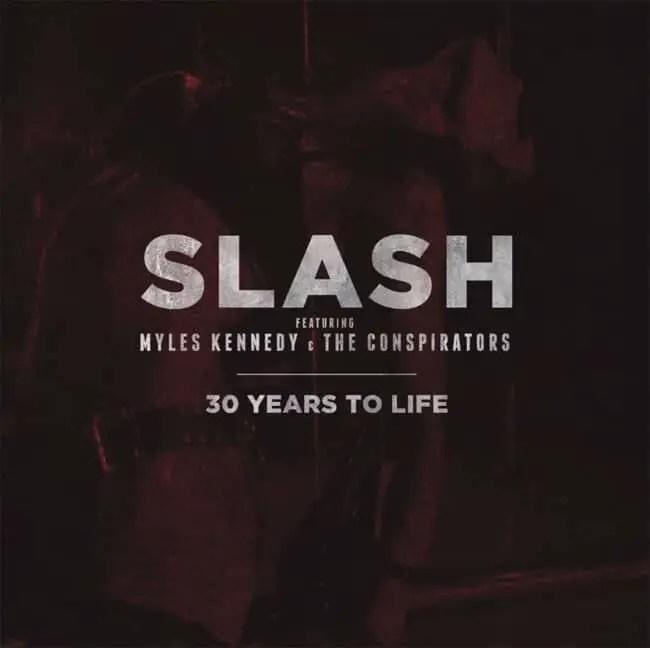 Slash - 30 Years To Life