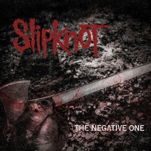 slipknot- the negative one