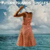 Future-Islands-Singles